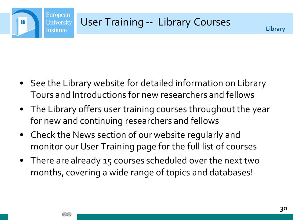 Library User Training -- Library Courses See the Library website for detailed information on Library Tours and Introductions for new researchers and f