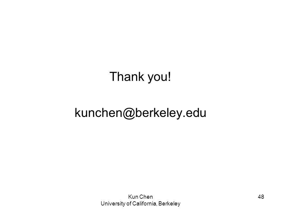 Kun Chen University of California, Berkeley 48 Thank you! kunchen@berkeley.edu