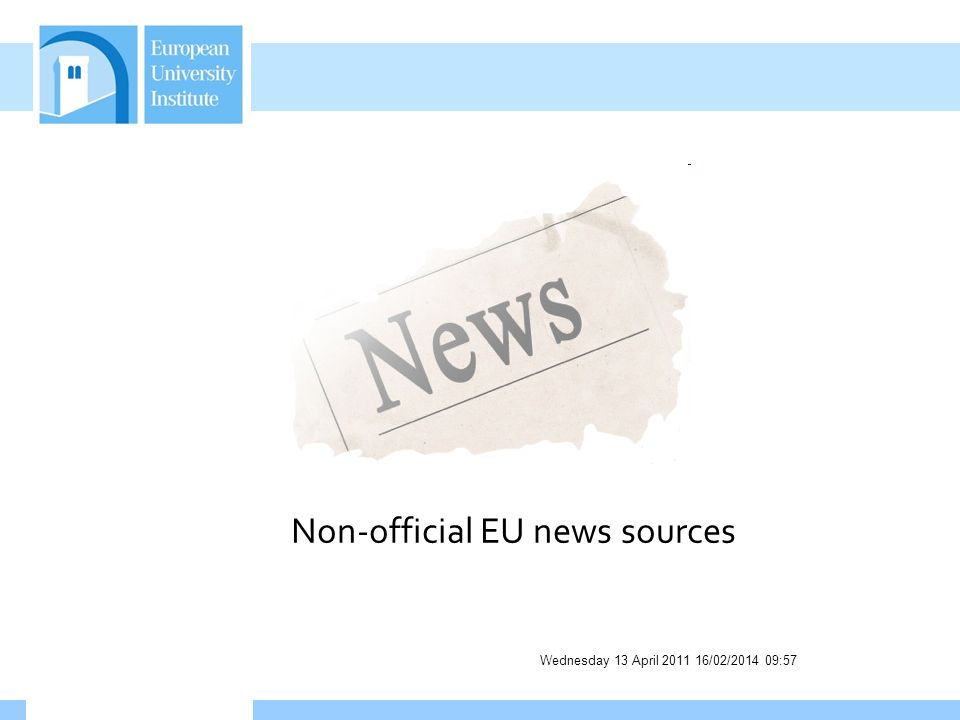 Wednesday 13 April 2011 16/02/2014 09:58 Non-official EU news sources