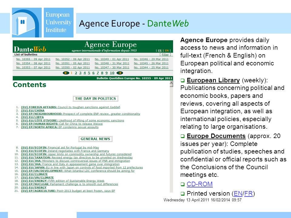 Wednesday 13 April 2011 16/02/2014 09:58 Agence Europe - DanteWeb Agence Europe provides daily access to news and information in full-text (French & English) on European political and economic integration.