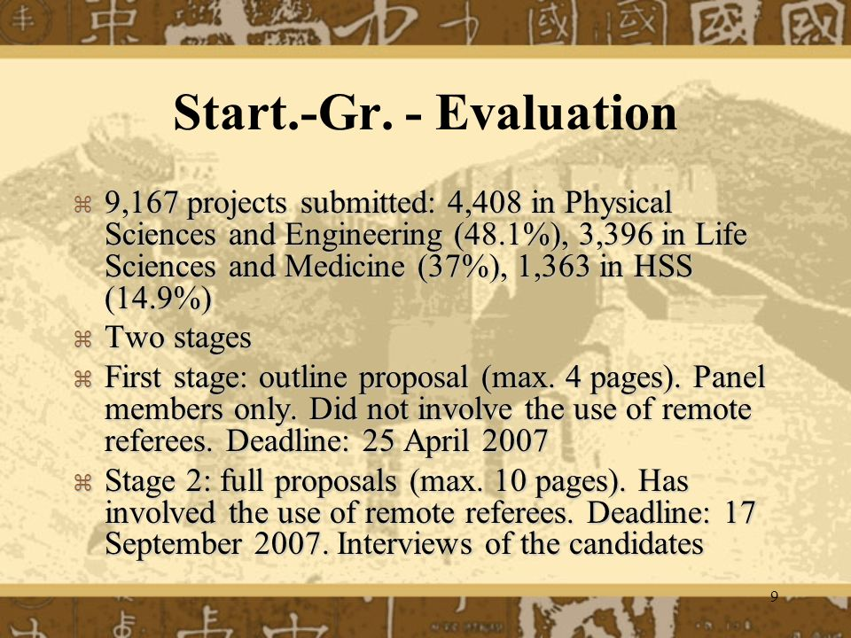 9 Start.-Gr. - Evaluation 9,167 projects submitted: 4,408 in Physical Sciences and Engineering (48.1%), 3,396 in Life Sciences and Medicine (37%), 1,3