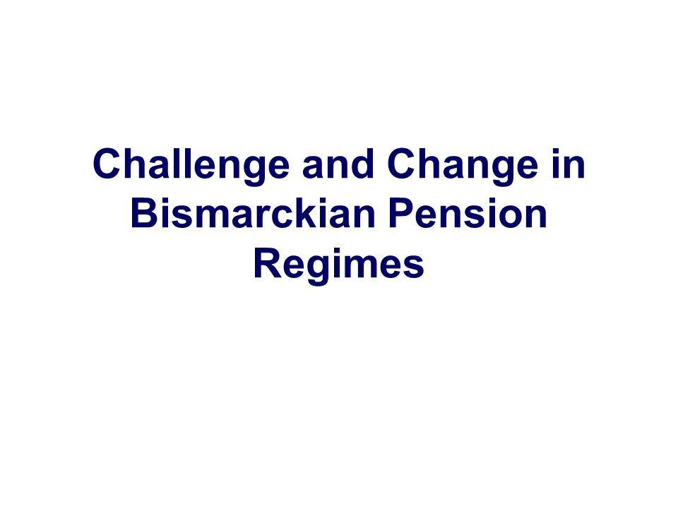 Challenge and Change in Bismarckian Pension Regimes