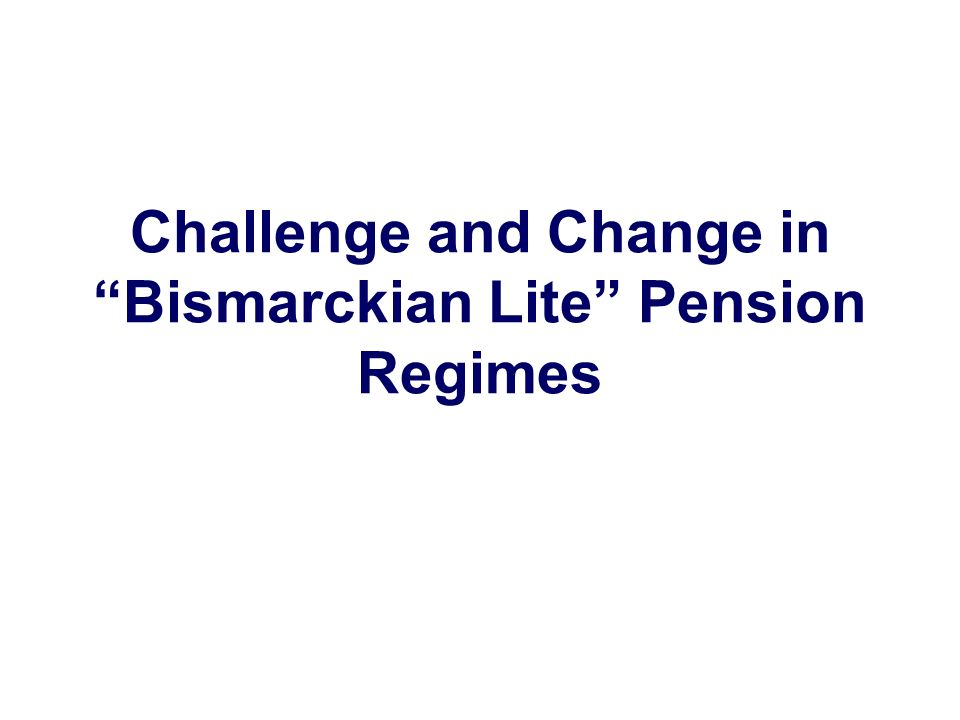 Challenge and Change in Bismarckian Lite Pension Regimes