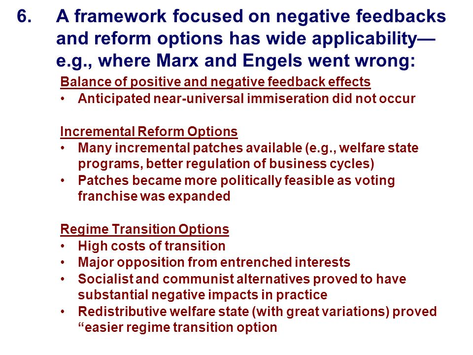 6.A framework focused on negative feedbacks and reform options has wide applicability e.g., where Marx and Engels went wrong: Balance of positive and