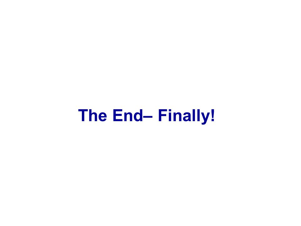 The End– Finally!
