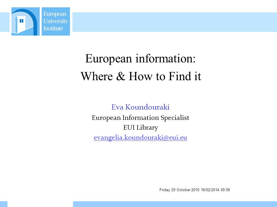 Friday 29 October 2010 16/02/2014 09:59 Impact assessment in EU lawmaking (2008) Meuwese, Anne C.M How to find information in EUR-Lex : Simple Search – An example