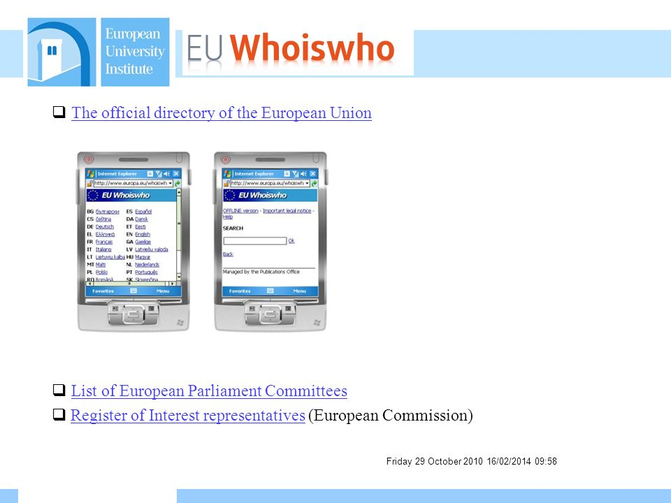 Friday 29 October /02/ :59 The official directory of the European Union List of European Parliament Committees Register of Interest representatives (European Commission)Register of Interest representatives