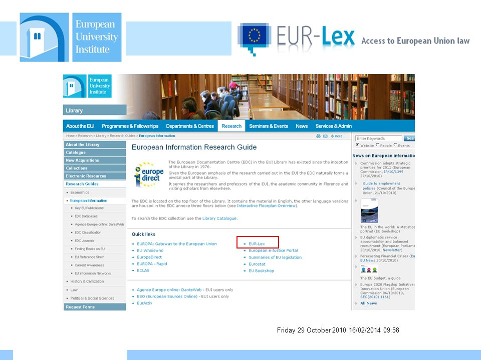 Access to European Union Law: EUR-Lex EUR-Lex is a website and a database that provides free access to European Union law and other documents considered to be public.
