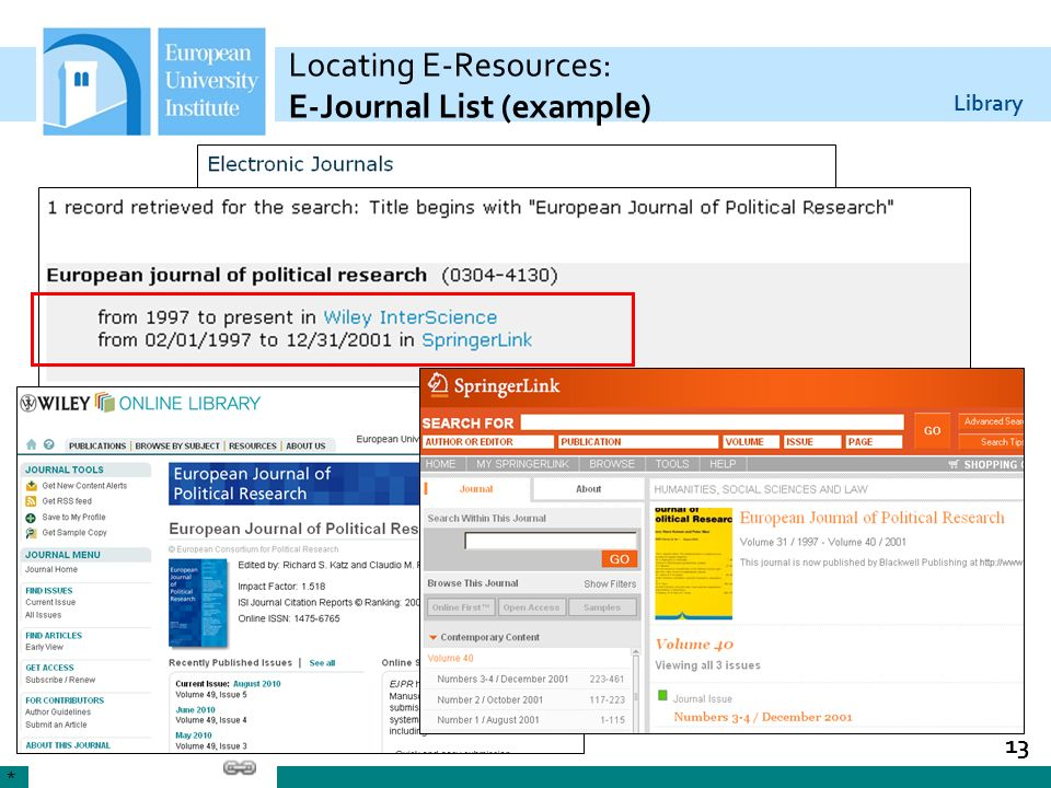 Library 13 Locating E-Resources: E-Journal List (example) *