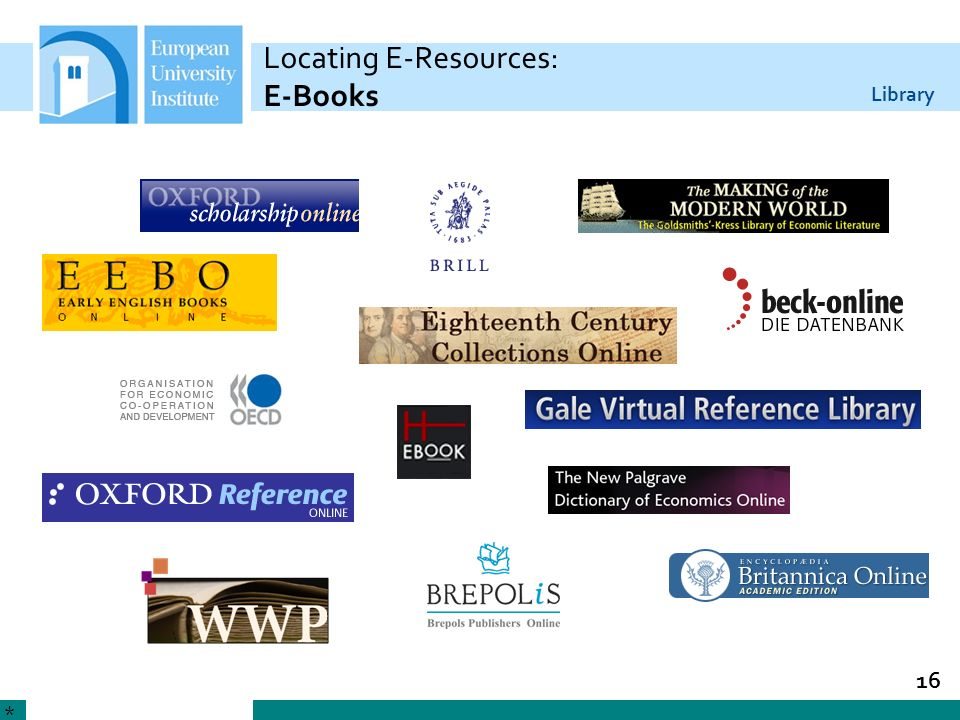 Library 16 Locating E-Resources: E-Books *