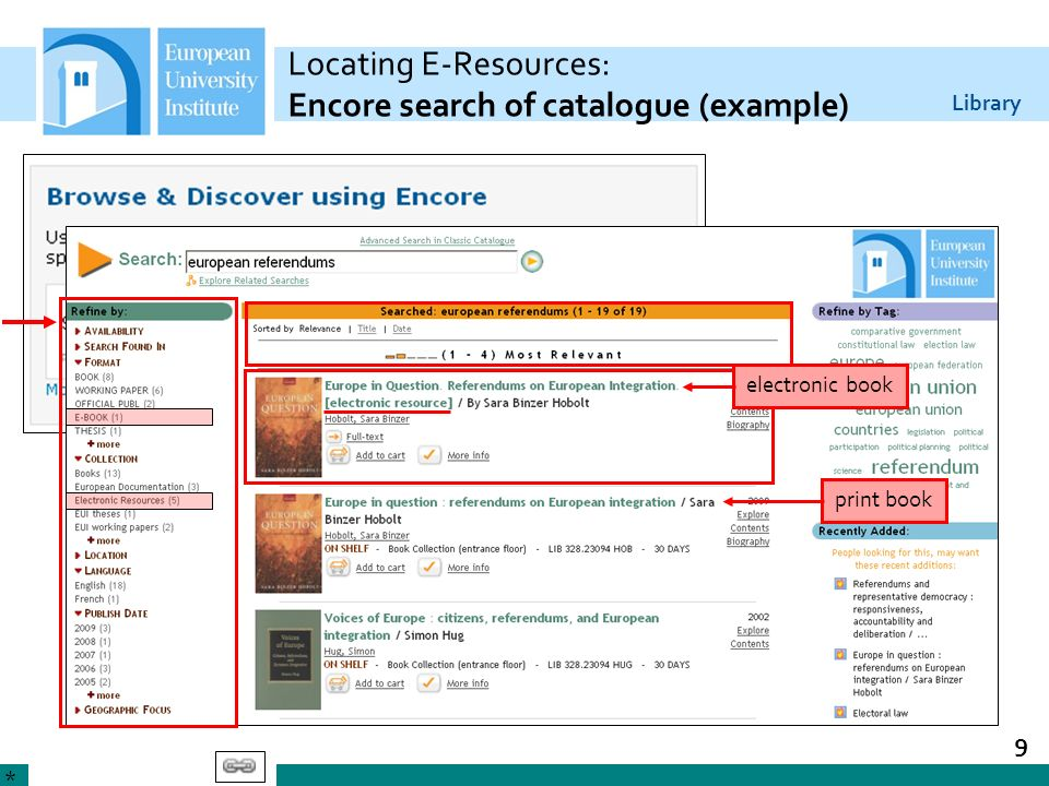 Library 9 Locating E-Resources: Encore search of catalogue (example) print book electronic book *