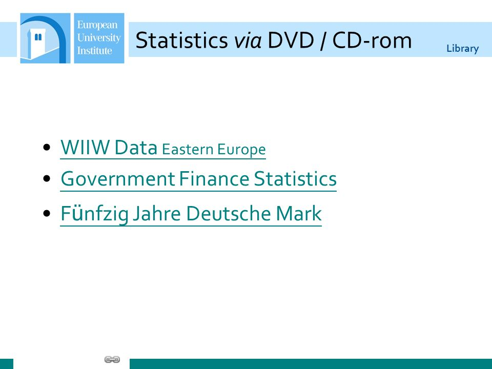 Library Statistics via DVD / CD-rom WIIW Data Eastern EuropeWIIW Data Eastern Europe Government Finance Statistics F ü nfzig Jahre Deutsche MarkF ü nfzig Jahre Deutsche Mark