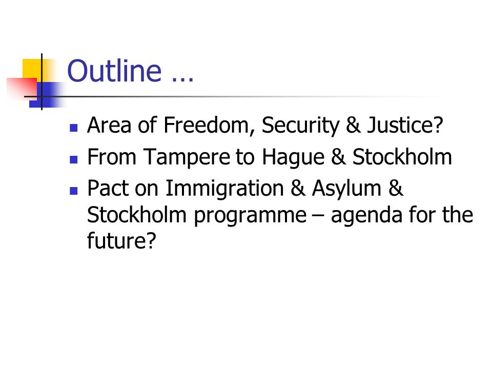 Outline … Area of Freedom, Security & Justice.