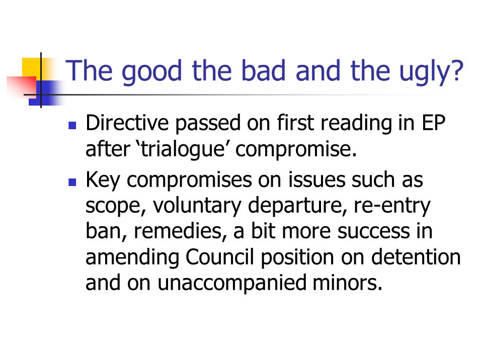 The good the bad and the ugly. Directive passed on first reading in EP after trialogue compromise.