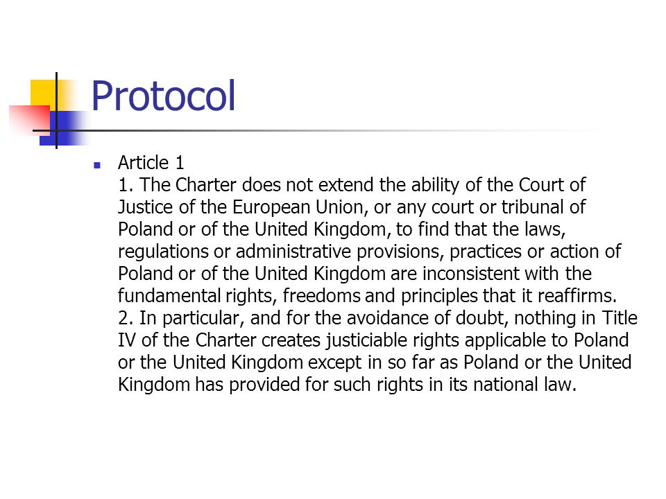 Protocol Article 1 1. The Charter does not extend the ability of the Court of Justice of the European Union, or any court or tribunal of Poland or of