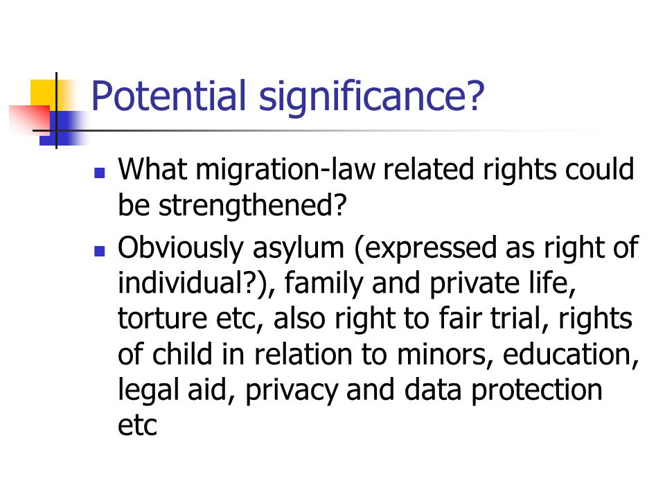 Potential significance. What migration-law related rights could be strengthened.