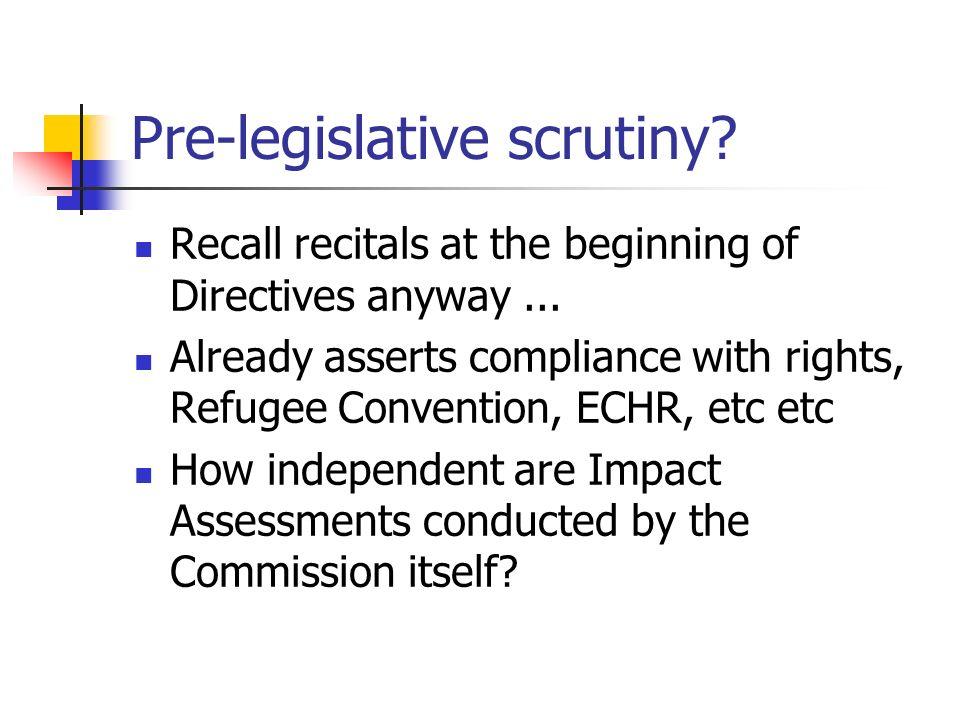 Pre-legislative scrutiny. Recall recitals at the beginning of Directives anyway...