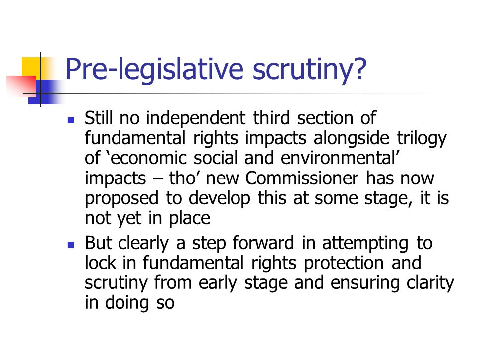Pre-legislative scrutiny? Still no independent third section of fundamental rights impacts alongside trilogy of economic social and environmental impa