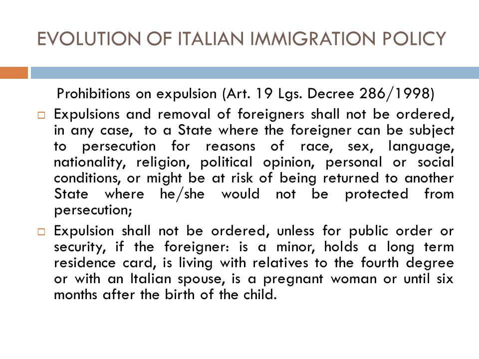 EVOLUTION OF ITALIAN IMMIGRATION POLICY Prohibitions on expulsion (Art.