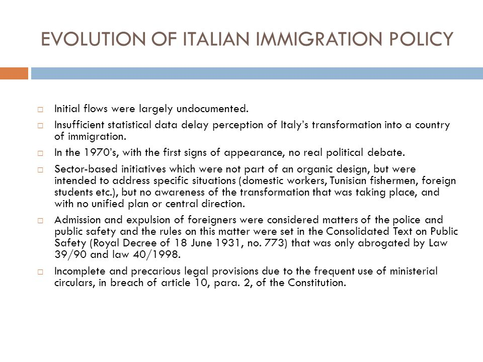 EVOLUTION OF ITALIAN IMMIGRATION POLICY Initial flows were largely undocumented.
