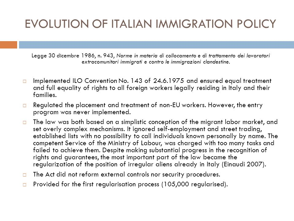 EVOLUTION OF ITALIAN IMMIGRATION POLICY Legge 30 dicembre 1986, n.