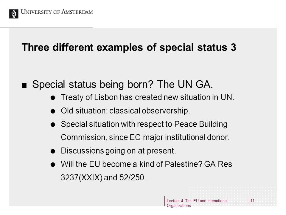 Lecture 4: The EU and Intenational Organizations 11 Three different examples of special status 3 Special status being born.