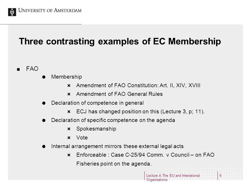 Lecture 4: The EU and Intenational Organizations 7 Three contrasting examples of EC Membership 2 WTO Original Member: Art.
