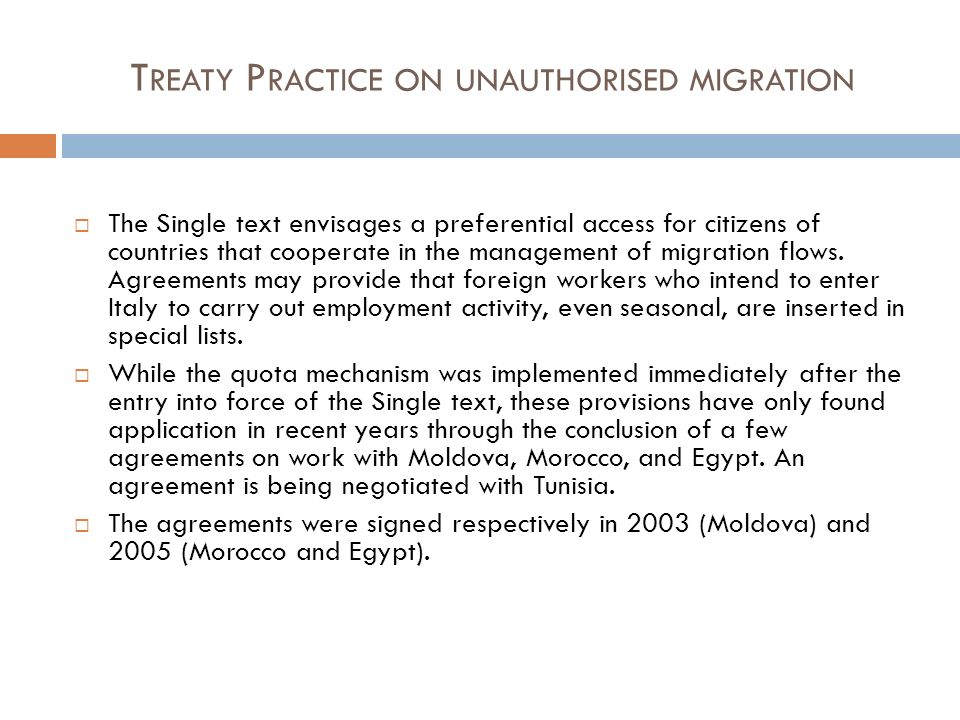 T REATY P RACTICE ON UNAUTHORISED MIGRATION The Single text envisages a preferential access for citizens of countries that cooperate in the management