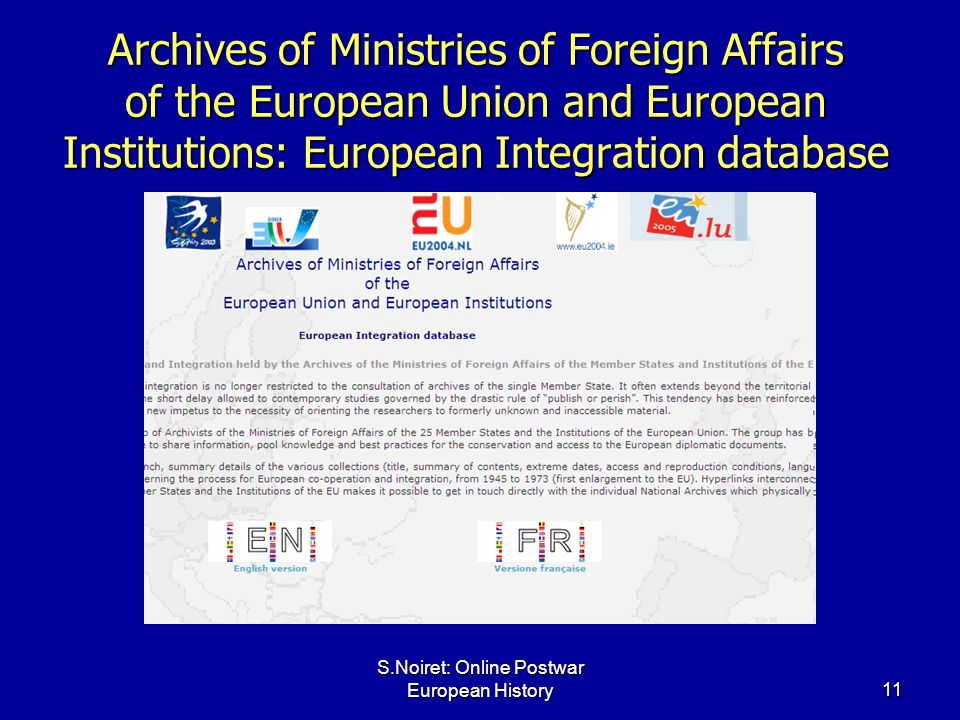 S.Noiret: Online Postwar European History11 Archives of Ministries of Foreign Affairs of the European Union and European Institutions: European Integr