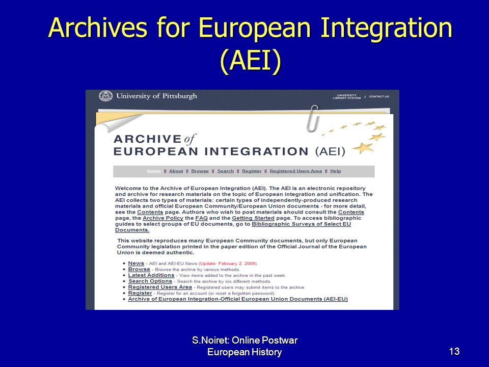 S.Noiret: Online Postwar European History13 Archives for European Integration (AEI)