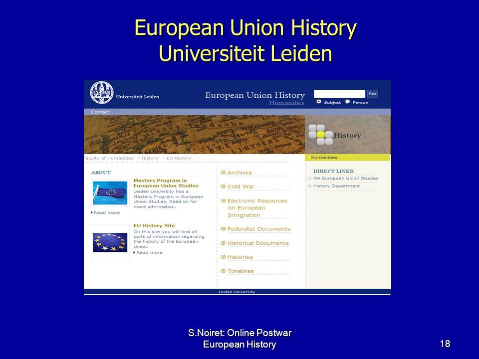 S.Noiret: Online Postwar European History18 European Union History Universiteit Leiden