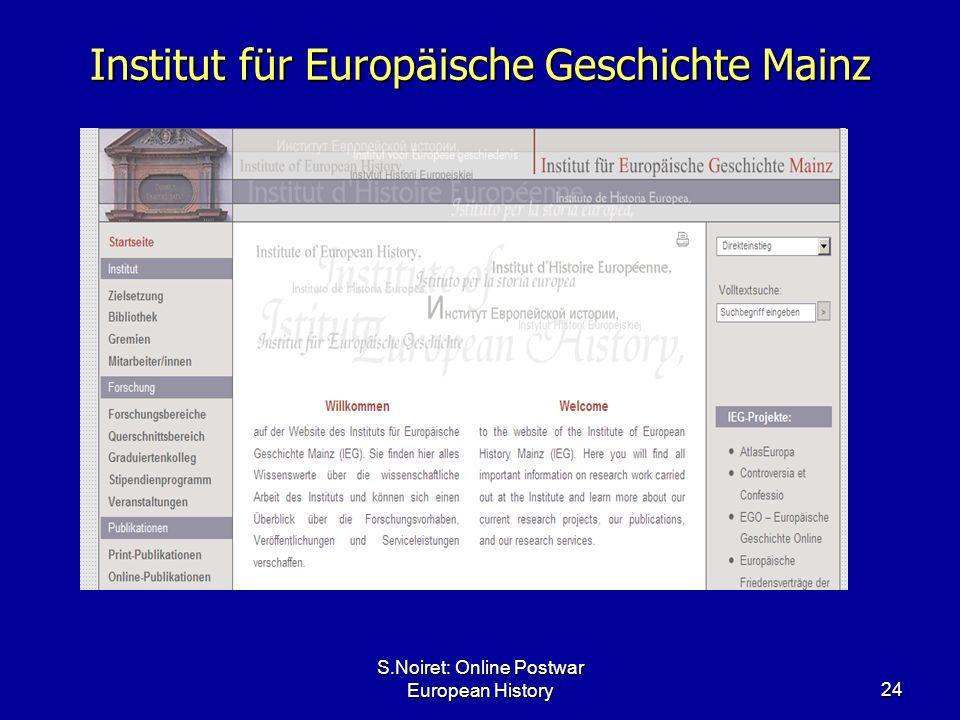 S.Noiret: Online Postwar European History24 Institut für Europäische Geschichte Mainz