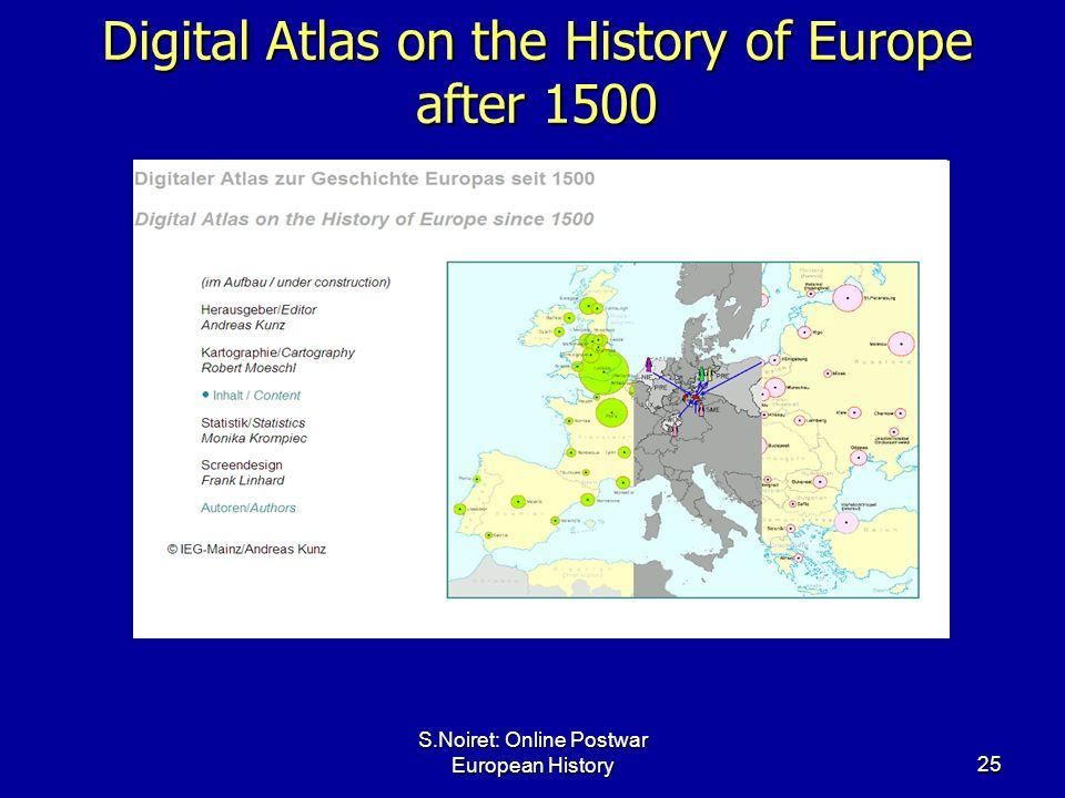 S.Noiret: Online Postwar European History25 Digital Atlas on the History of Europe after 1500