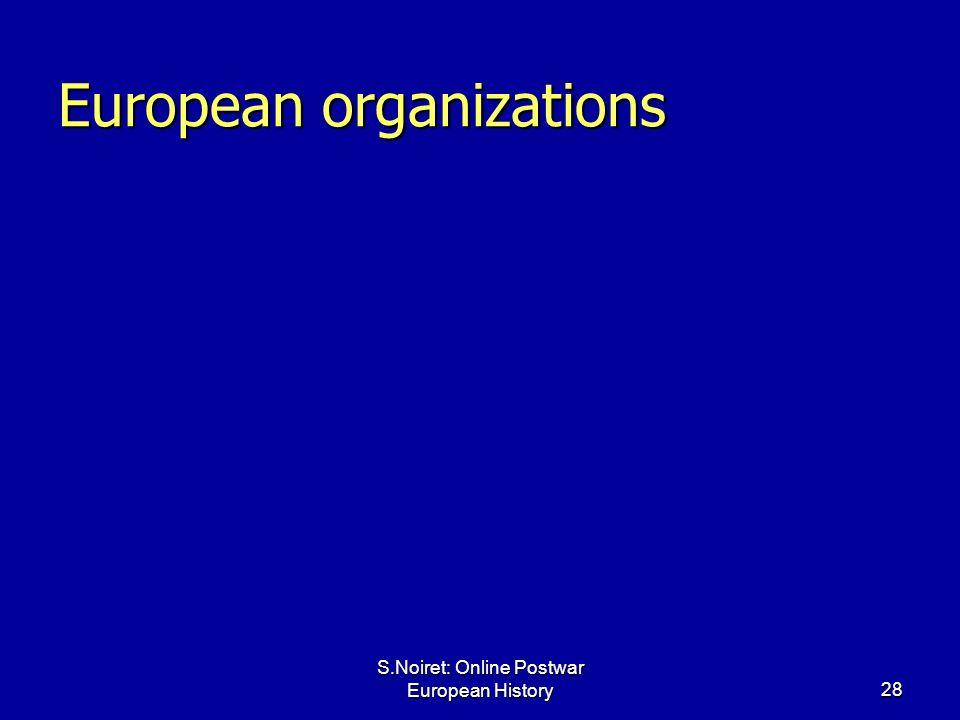 S.Noiret: Online Postwar European History28 European organizations