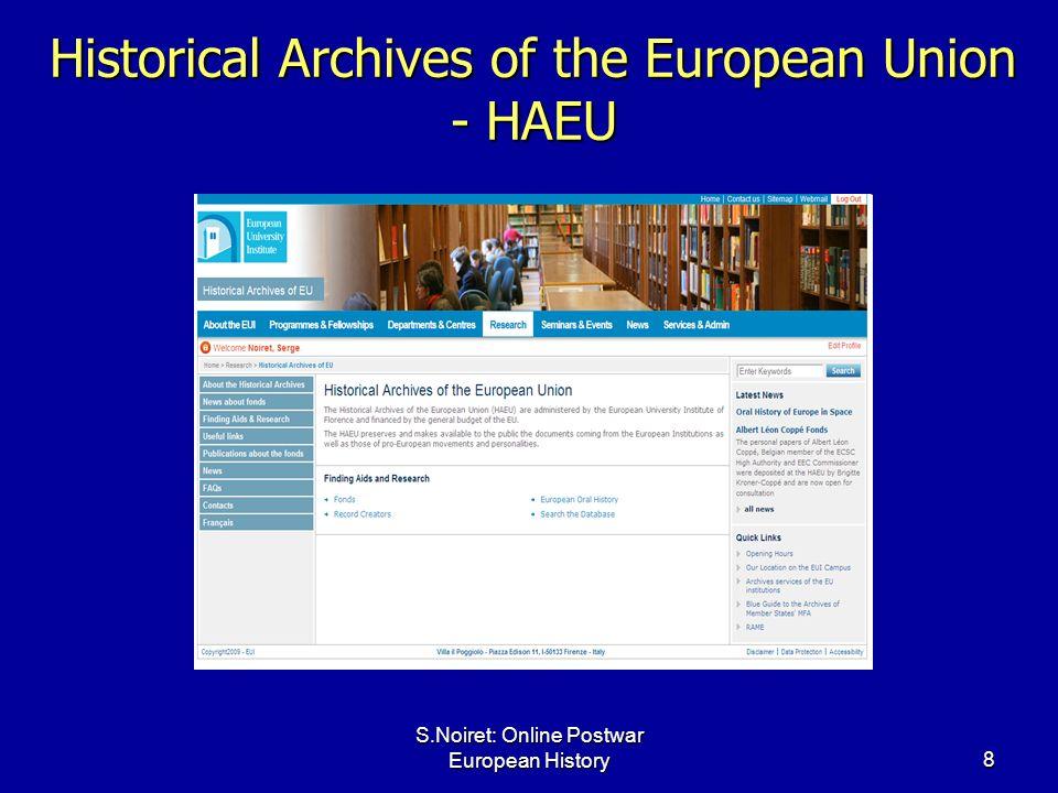 S.Noiret: Online Postwar European History8 Historical Archives of the European Union - HAEU