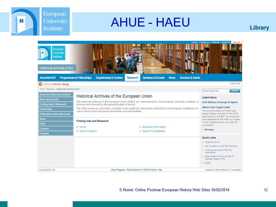 Library S.Noiret: Online Postwar European History Web Sites 16/02/2014 AHUE - HAEU S.Noiret: Online Postwar European History Web Sites 16/02/201412