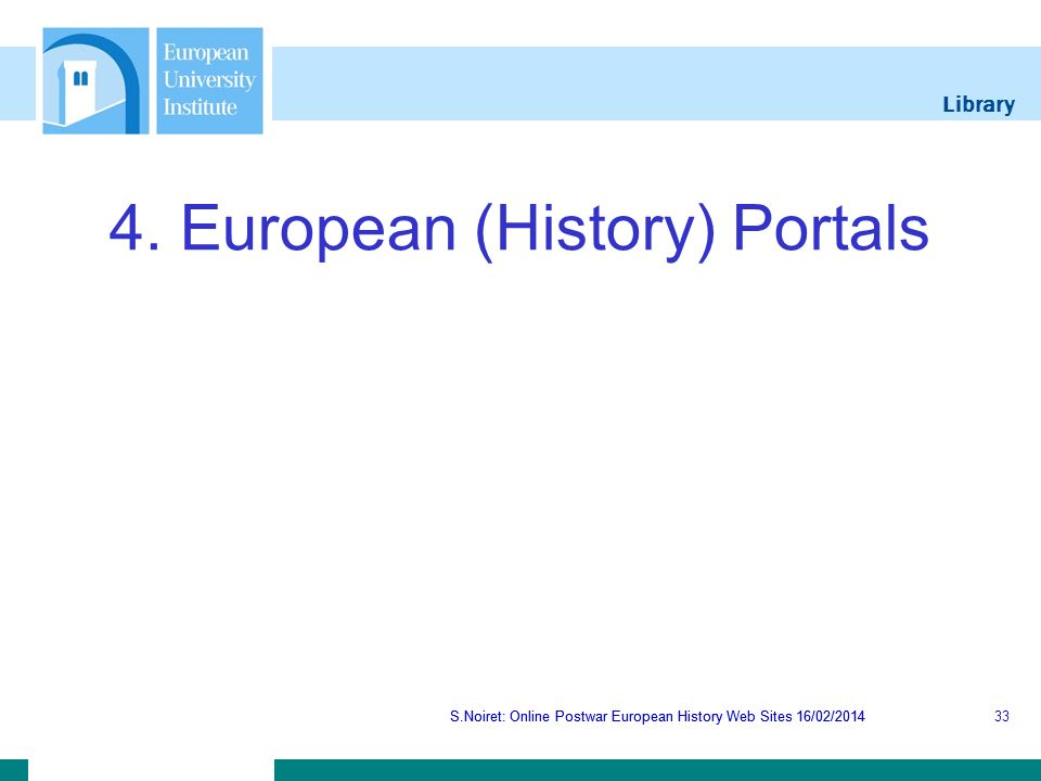 Library S.Noiret: Online Postwar European History Web Sites 16/02/2014 4.