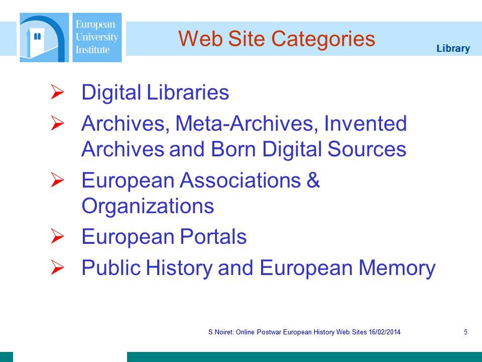 Library S.Noiret: Online Postwar European History Web Sites 16/02/2014 1.Digital Libraries S.Noiret: Online Postwar European History Web Sites 16/02/20146