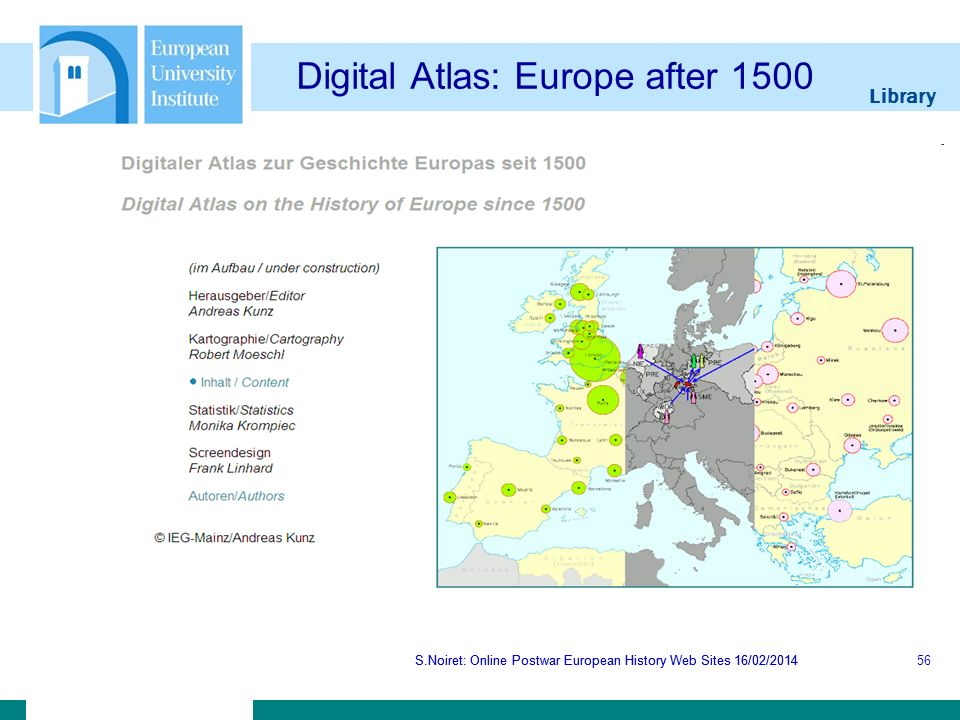 Library S.Noiret: Online Postwar European History Web Sites 16/02/2014 Digital Atlas: Europe after 1500 S.Noiret: Online Postwar European History Web Sites 16/02/201456