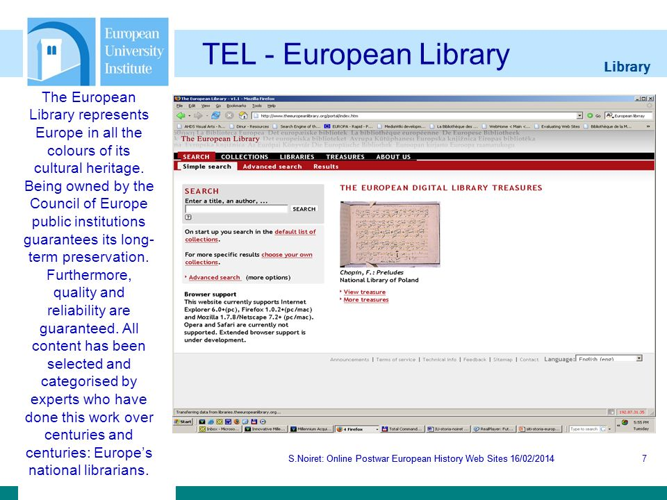 Library S.Noiret: Online Postwar European History Web Sites 16/02/2014 European Union History S.Noiret: Online Postwar European History Web Sites 16/02/201418 EU History Site On this site you will find all sorts of information regarding the history of the European Union.