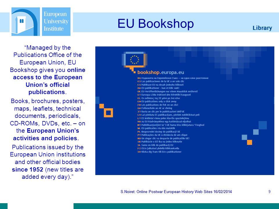 Library S.Noiret: Online Postwar European History Web Sites 16/02/2014 CLIOHRES.net S.Noiret: Online Postwar European History Web Sites 16/02/201430