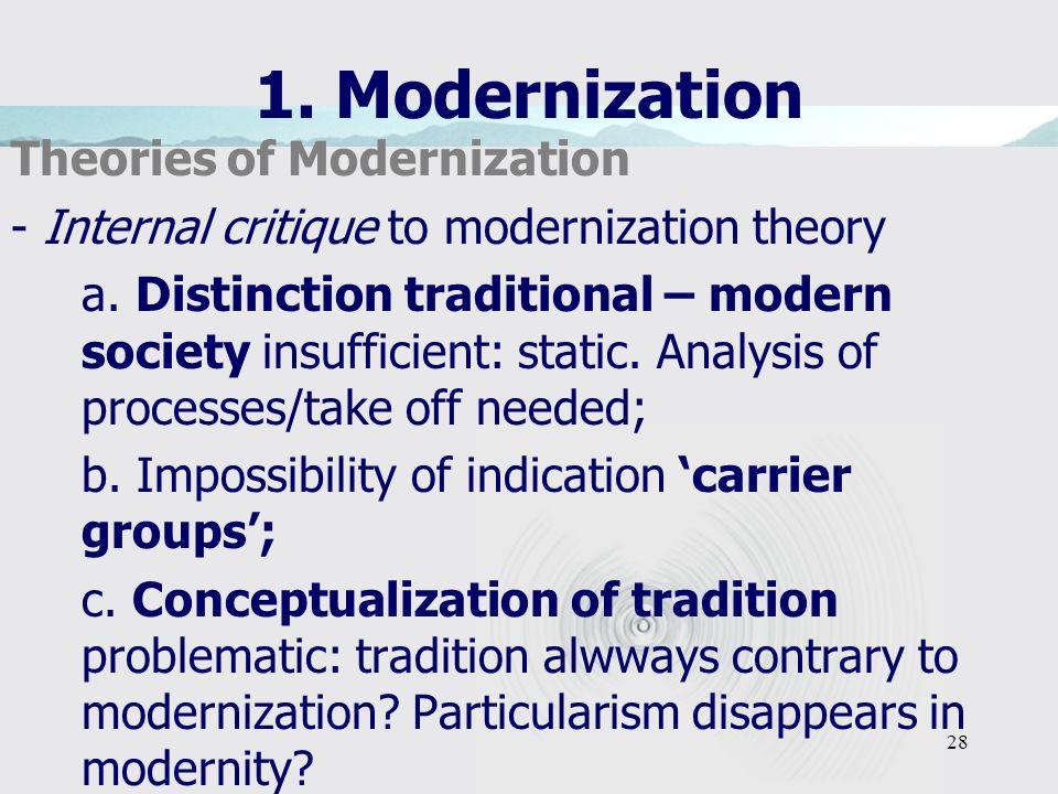 28 1. Modernization Theories of Modernization - Internal critique to modernization theory a.