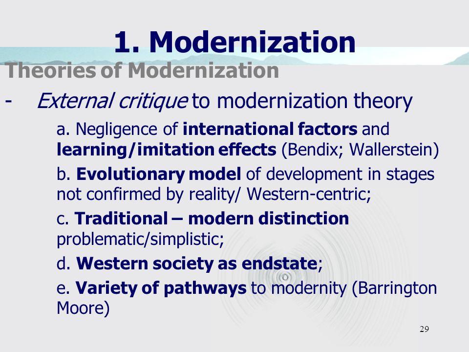 29 1. Modernization Theories of Modernization -External critique to modernization theory a.