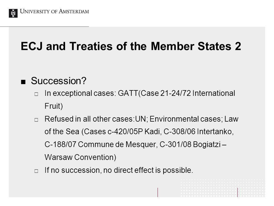 ECJ and Treaties of the Member States 2 Succession.