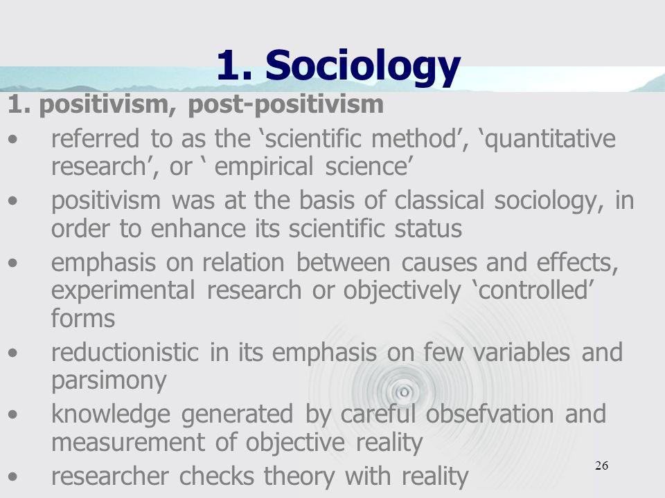 25 1. Sociology Four knowledge paradigms 1. positivism, post-positivism 2. constructivism 3. critical theory 4. pragmatism