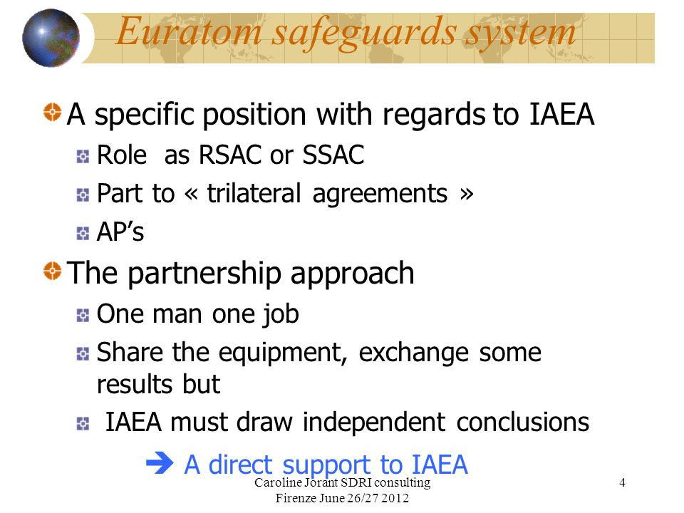 Euratom cooperation agreements Cooperation agreements with major suppliers countries Additionnal layer of commitment taken by the Community as such May facilitate negociation, and allow free circulation within EU member States Requirement to follow the « lifecycle » of material origin and account for to foreign suppliers (unlike IAEA); flags and swaps Increase transparency, confidence and common accountability Caroline Jorant SDRI consulting Firenze June 26/27 2012 5