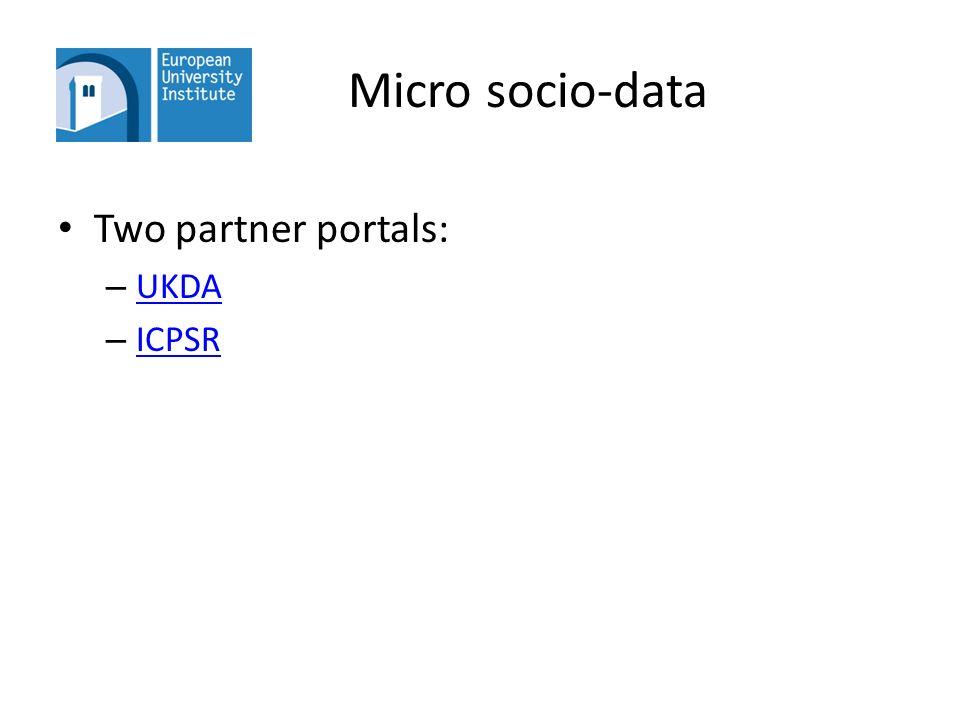 Micro socio-data Two partner portals: – UKDA UKDA – ICPSR ICPSR