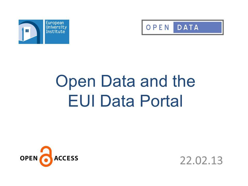 Open Data and the EUI Data Portal 22.02.13