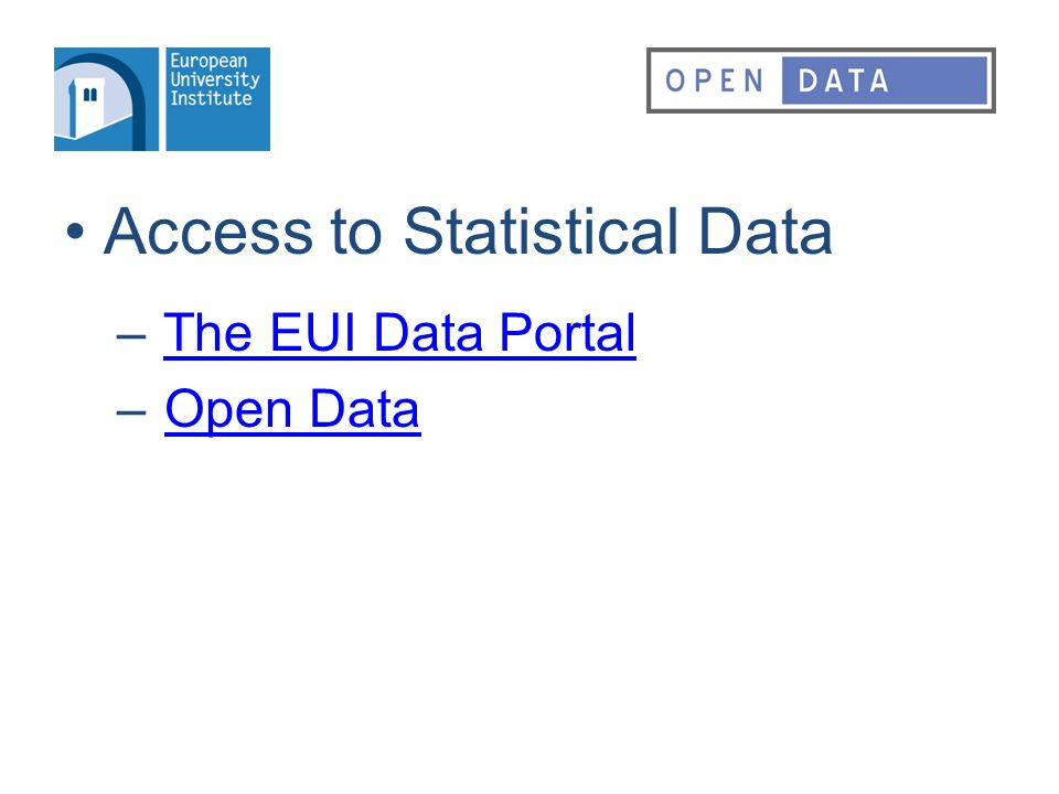Access to Statistical Data – The EUI Data PortalThe EUI Data Portal – Open DataOpen Data