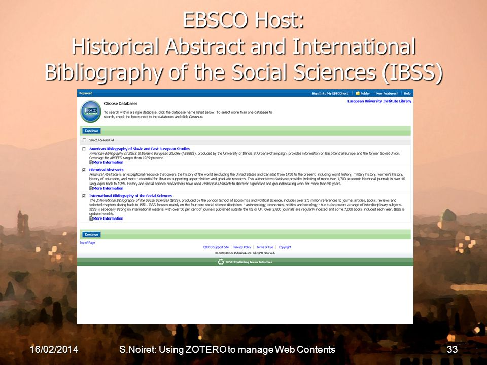 16/02/2014S.Noiret: Using ZOTERO to manage Web Contents33 EBSCO Host: Historical Abstract and International Bibliography of the Social Sciences (IBSS)